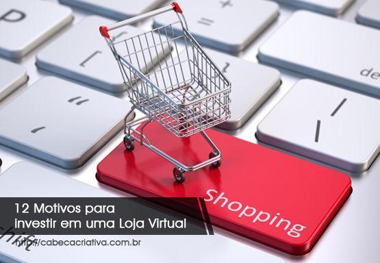 12-motivos-para-investir-em-loja-virtual-cabeca-criativa-comunicacao-porque-investir-em-loja-virtual